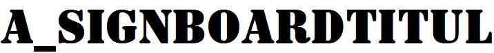 a_SignboardTitul-Bold